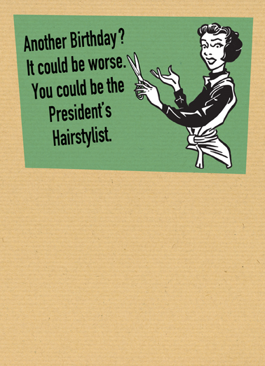 Funny Birthday Ecard Presidents Hairstylist From Cardfool